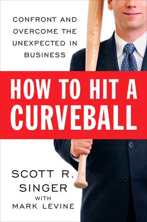 How to Hit a Curveball by Scott R. Singer