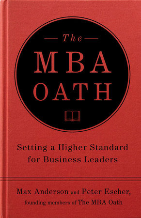 The MBA Oath by Max Anderson and Peter Escher