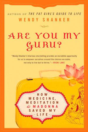 Are You My Guru? by Wendy Shanker