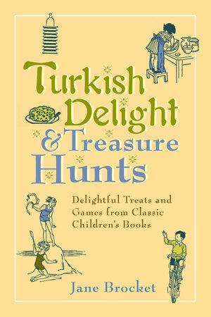 Turkish Delight & Treasure Hunts by Jane Brocket