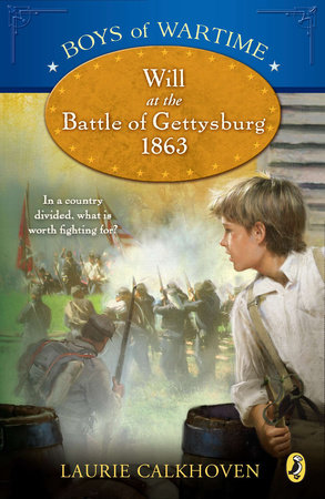 Boys of Wartime: Will at the Battle of Gettysburg by Laurie Calkhoven