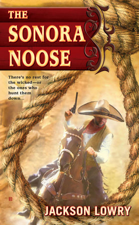 The Sonora Noose by Jackson Lowry