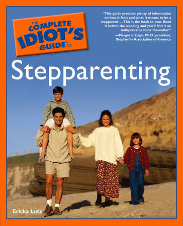 The Complete Idiot's Guide to Stepparenting by Erika Lutz