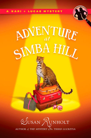 The Adventure at Simba Hill by Susan Runholt