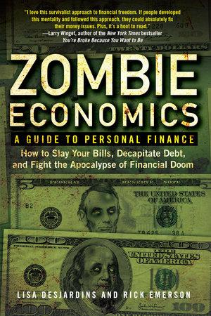 Zombie Economics by Lisa Desjardins and Richard Emerson