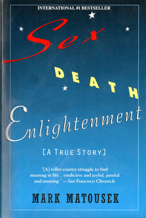Sex Death Enlightenment by Mark Matousek