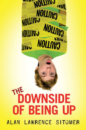 The Downside of Being Up by Alan Sitomer