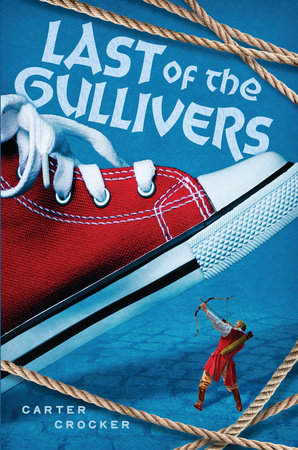 The Last of the Gullivers by Carter Crocker