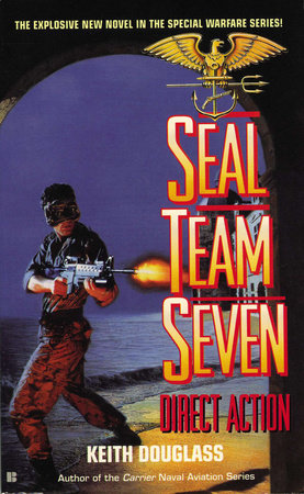 Seal Team Seven 04: Direct Action by Keith Douglass