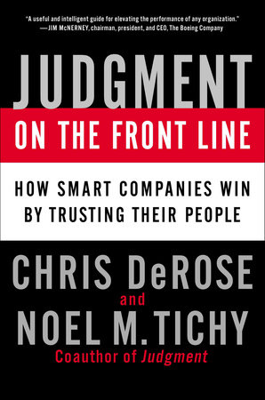 Judgment on the Front Line by Chris DeRose and Noel M. Tichy