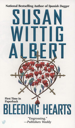 Bleeding Hearts by Susan Wittig Albert
