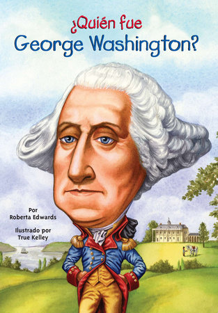 ¿Quién fue George Washington? by Roberta Edwards and Who HQ