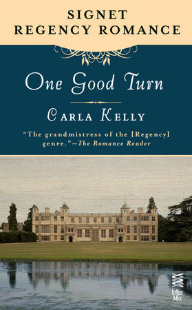 One Good Turn by Carla Kelly