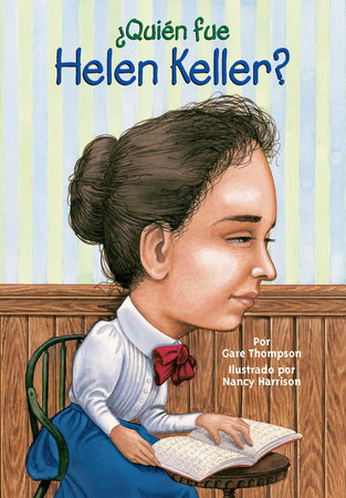 ¿Quién fue Helen Keller? by Gare Thompson and Who HQ