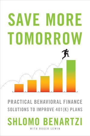 Save More Tomorrow by Shlomo Benartzi
