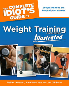 The Complete Idiot's Guide to Weight Training, Illustrated, 4th Edition