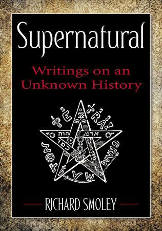 Supernatural by Richard Smoley