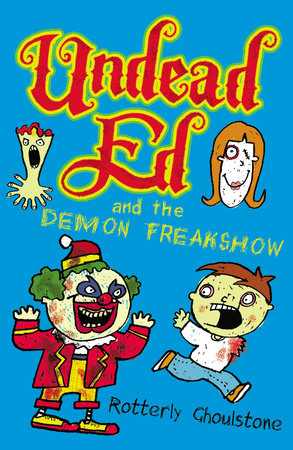 Undead Ed and the Demon Freakshow by Rotterly Ghoulstone