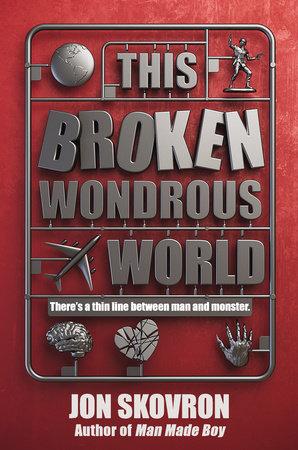 This Broken Wondrous World by Jon Skovron