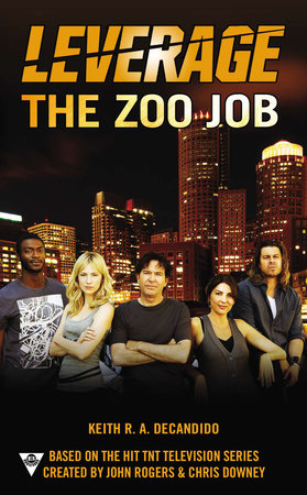 The Zoo Job by Keith R.A. DeCandido and Electric Entertainment