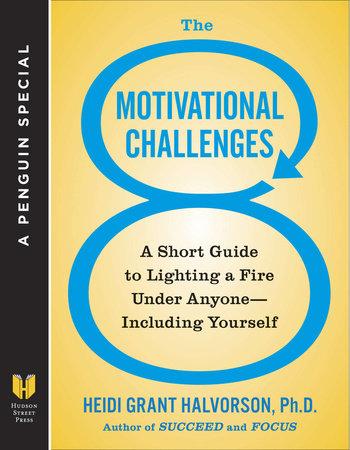 The 8 Motivational Challenges by Heidi Grant Halvorson, Ph.D.