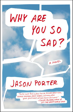 Why Are You So Sad? by Jason Porter