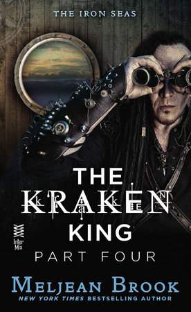 The Kraken King Part IV by Meljean Brook