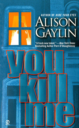 You Kill Me by Alison Gaylin
