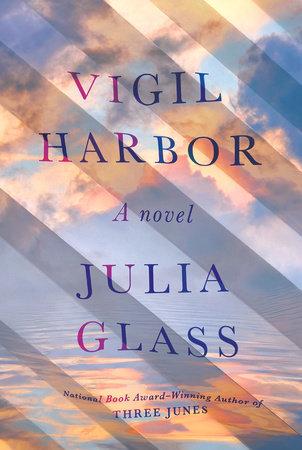 Vigil Harbor by Julia Glass
