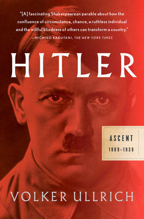 Hitler: Ascent by Volker Ullrich