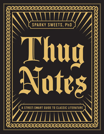 Thug Notes by Sparky Sweets, PhD