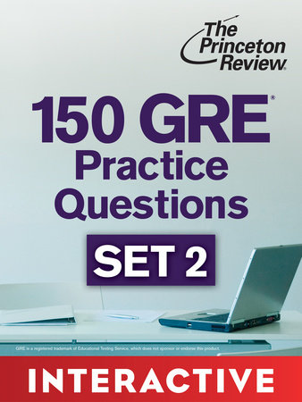 150 GRE Practice Questions, Set 2 (Interactive) by The Princeton Review