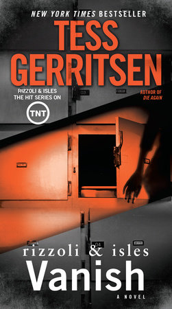 Vanish: A Rizzoli & Isles Novel by Tess Gerritsen