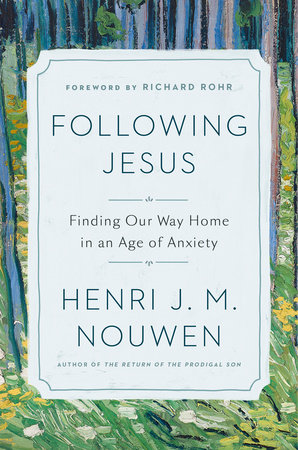 Following Jesus by Henri J. M. Nouwen