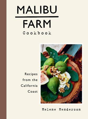 Malibu Farm Cookbook by Helene Henderson