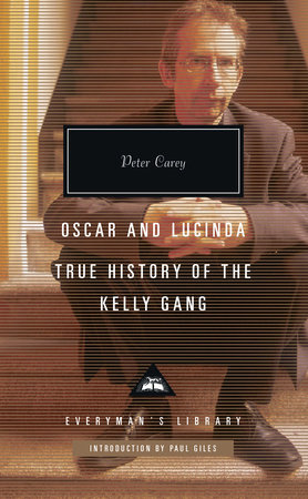Oscar and Lucinda, True History of the Kelly Gang by Peter Carey
