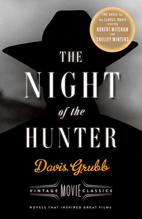 The Night of the Hunter by Davis Grubb Foreword by Julia Keller