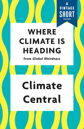 Where Climate Is Heading by Climate Central