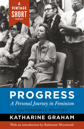 Progress: A Personal Journey in Feminism by Katharine Graham
