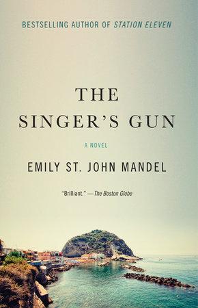 The Singer's Gun by Emily St. John Mandel