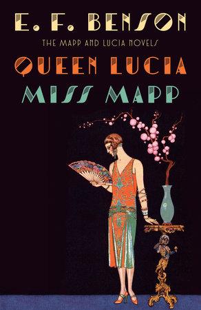 Queen Lucia & Miss Mapp by E. F. Benson