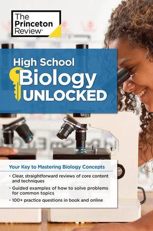 High School Biology Unlocked by The Princeton Review