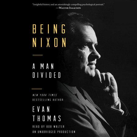Being Nixon by Evan Thomas