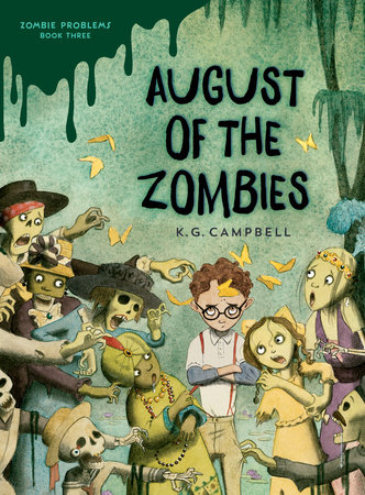 August of the Zombies by K. G. Campbell