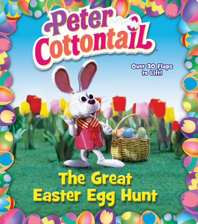 Peter Cottontail: The Great Easter Egg Hunt (Peter Cottontail) by Random House