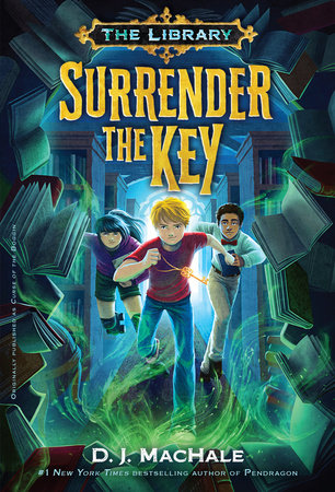 Surrender the Key (The Library Book 1) by D. J. MacHale