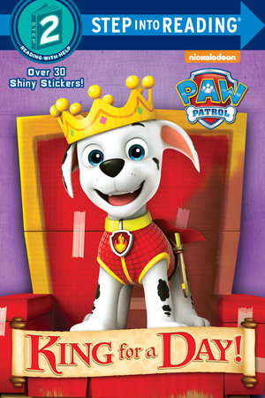 King for a Day! (PAW Patrol) by Mary Tillworth