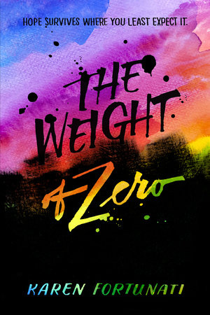 The Weight of Zero by Karen Fortunati