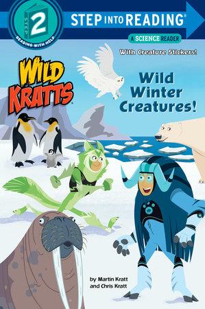 Wild Winter Creatures! (Wild Kratts) by Chris Kratt and Martin Kratt