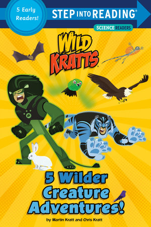 5 Wilder Creature Adventures (Wild Kratts) by Martin Kratt and Chris Kratt; illustrated by Random House